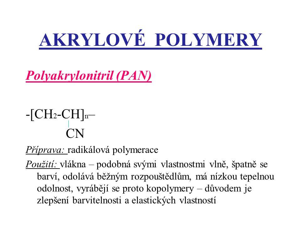 AKRYLOVÉ POLYMERY Polyakrylonitril (PAN) -[CH2-CH]n– CN